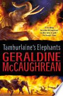 Tamburlaine's Elephants Tamburlaine Conqueror Of The World He