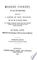 Modern cookery, in all its branches; reduced to a system of easy practice, for the use of private families ... Thirteenth edition, etc