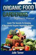 Organic Gardening Beginner s Manual