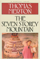 . The Seven Storey Mountain .