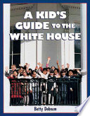 A Kid s Guide to the White House