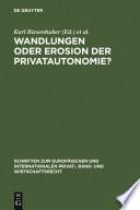 Wandlungen oder Erosion der Privatautonomie?