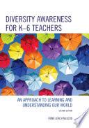 Diversity Awareness for K 6 Teachers