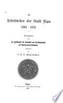 Die Erbebücher der Stadt Riga, 1384-1579