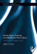 James Joyce  Science  and Modernist Print Culture