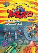 Tom Turbo: Die Ritterburg am Meeresgrund
