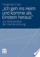 """""""Ich geh ins Heim und komme als Einstein heraus"""" Die Langerfristigen Auswirkungen Von Betreuung Und Unterricht"""