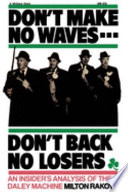 Don't Make No Waves... Don't Back No Losers Written About Politics In Chicago In The Words