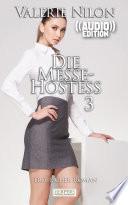 Die Messe Hostess 3   Erotischer Roman    Audio