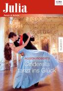 Cinderella tanzt ins Glück
