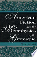 American Fiction and the Metaphysics of the Grotesque