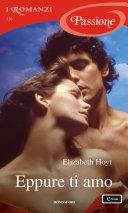 Eppure ti amo (I Romanzi Passione) Book Cover