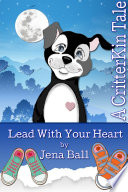 Lead With Your Heart  A CritterKin Tale