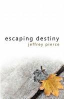 Escaping Destiny book