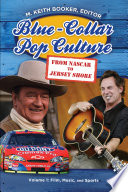 Blue Collar Pop Culture  From NASCAR to Jersey Shore  2 volumes