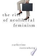 The Rise of Neoliberal Feminism