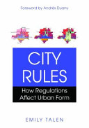 City Rules: How Regulations Affect Urban Form
