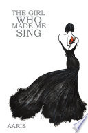 The Girl Who Made Me Sing