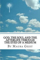 God, The Soul, And The Afterlife, Through The Eyes Of A Medium : learning, but it is even...