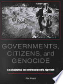 Governments, Citizens, And Genocide : alvarez a comprehensive analysis demonstrating how whole societies...