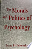 The Morals and Politics of Psychology Of Dominant Psychological Theories And