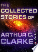The Collected Stories Of Arthur C Clarke
