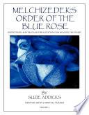 Melchizedek s Order of the Blue Rose