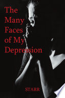 The Many Faces Of My Depression