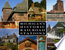 Michigan s Historic Railroad Stations