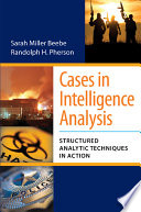 Cases in Intelligence Analysis  Structured Analytic Techniques in Action