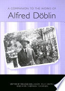 A Companion To The Works Of Alfred D Blin