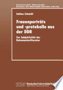 Frauenporträts und -protokolle aus der DDR