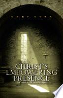 Christ s Empowering Presence