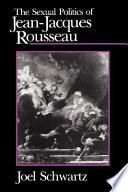 The Sexual Politics of Jean Jacques Rousseau