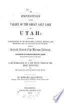 An Expedition To The Valley Of The Great Salt Lake Of Utah Incl A Description Of Its Geography Natural History With An Authentic Account Of The Mormon Settlement