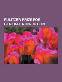 Pulitzer Prize For General Non-Fiction : of articles available from wikipedia or other free...