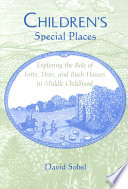 Children's Special Places Shows How Important Special Places Are To A