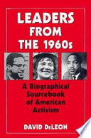 Leaders From The 1960s A Biographical Sourcebook Of American Activism