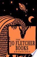 The Jo Fletcher Books Anthology Ghost Story Mythical Thriller Or Riveting Alternate