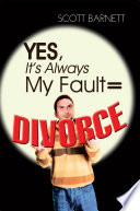 Yes  It   s Always My Fault   Divorce