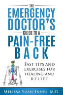 The Emergency Doctor s Guide to a Pain Free Back  Fast Tips and Exercises for Healing and Relief