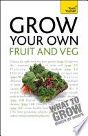 Grow Your Own Fruit and Veg  Teach Yourself