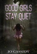 Good Girls Stay Quiet Book PDF