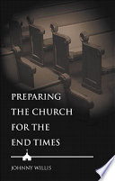 Preparing the Church for the End Times
