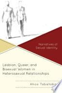 Lesbian  Queer  and Bisexual Women in Heterosexual Relationships