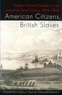 American Citizens  British Slaves