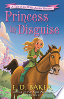 Princess in Disguise by E. D. Baker