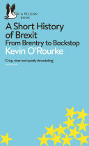 A Short History Of Brexit : after all the debates, manoeuvrings, recriminations and...