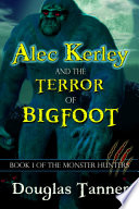 Alec Kerley and the Terror of Bigfoot