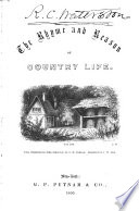 The Rhyme and Reason of Country Life  Or  Selections from Fields Old and New